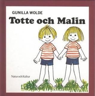 Totte och Malin Gunilla Wolde