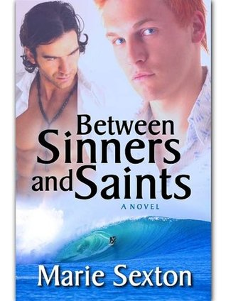 Between Sinners And Saints Marie Sexton