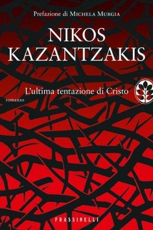 Lultima tentazione di Cristo  by  Nikos Kazantzakis
