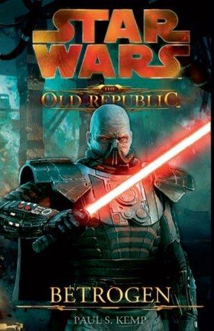 Betrogen (Star Wars: The Old Republic, #2) Paul S. Kemp