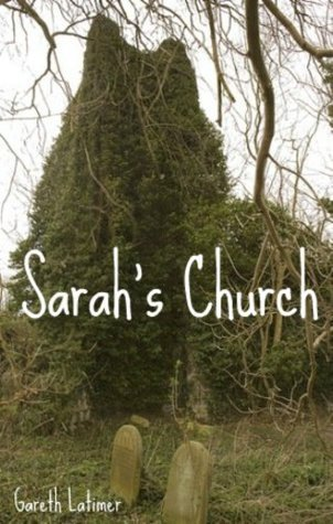 Sarahs Church (The Ingshall Series) Gareth Latimer