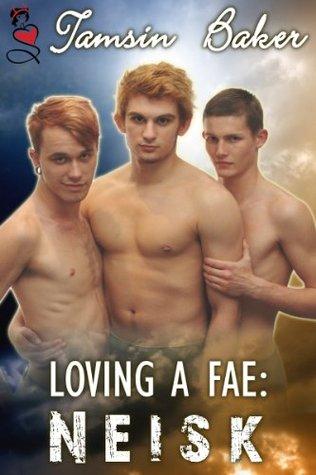 Loving A Fae: Neisk Tamsin Baker