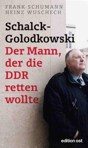 Schalck-Golodkowski: Der Mann, der die DDR retten wollte Frank Schumann