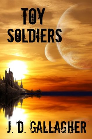 Toy Soldiers  by  J.D. Gallagher