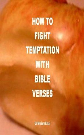 How to Fight Temptation with Bible Verses Miriam Kinai