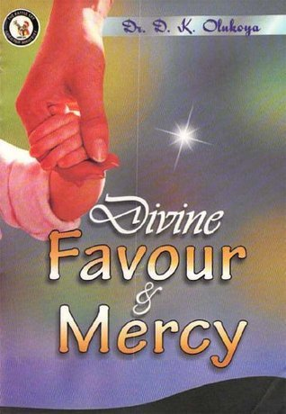 Divine Favor and Mercy  by  D.K. Olukoya