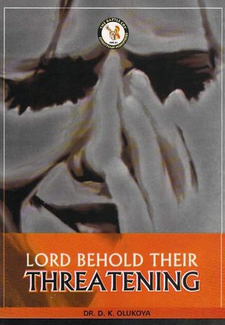 Lord Behold Their Threatening  by  D.K. Olukoya