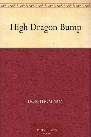 High Dragon Bump  by  Don Thompson