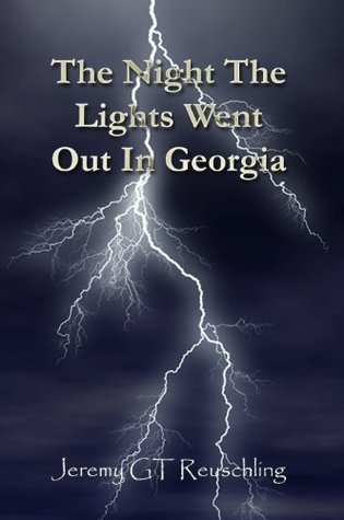 The Night The Lights Went Out In Georgia Jeremy Gt Reuschling