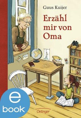 Erzähl mir von Oma  by  Guus Kuijer