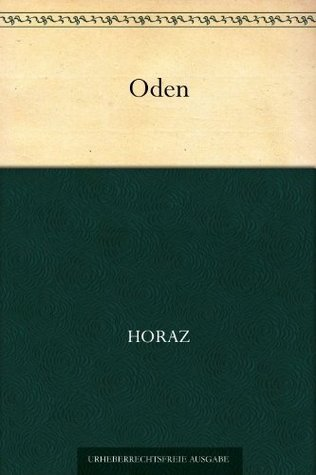 Oden (Übersetzung von Voß)  by  Horace