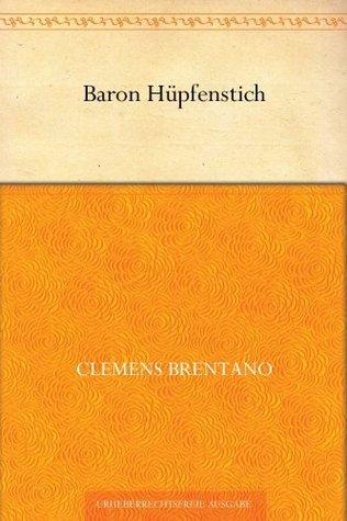 Baron Hüpfenstich  by  Clemens Brentano
