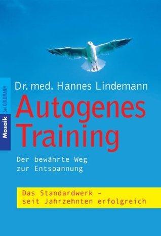 Autogenes Training: Der bewährte Weg zur Entspannung  by  Hannes Lindemann