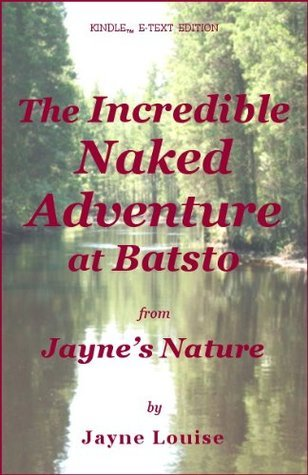The Incredible Naked Adventure at Batsto Jayne Louise