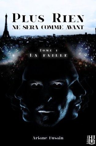 La Faille (Plus rien ne sera comme avant - Tome 1) (French Edition)  by  Ariane Fusain