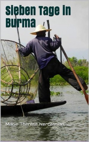 Sieben Tage in Burma  by  Marie-Therese Nercessian