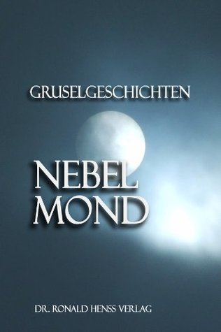 Nebelmond. Gruselgeschichten  by  Nicole Dallinger