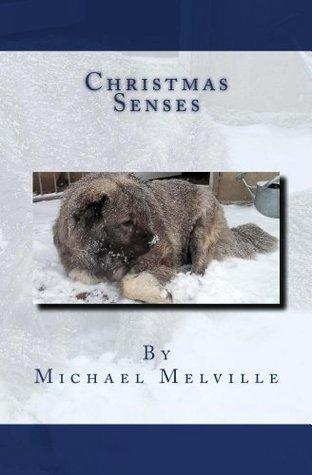 Christmas Senses  by  Michael Melville