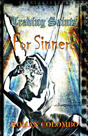 Trading Saints for Sinners  by  Roman Colombo