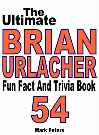 The Ultimate Brian Urlacher Fun Fact And Trivia Book Mark Peters