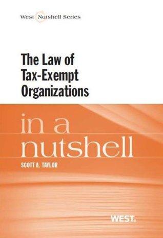 Taylors Tax-Exempt Organizations in a Nutshell (In a Nutshell  by  Scott Taylor