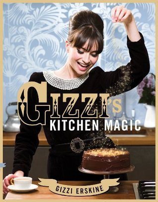 Gizzis Kitchen Magic Gizzi Erskine
