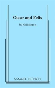 Oscar and Felix Neil Simon