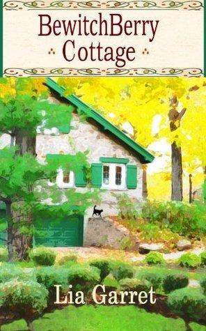Bewitchberry Cottage Lia Garret