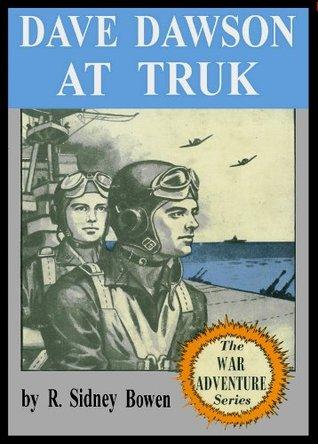 Dave Dawson at Truk  by  Robert Sidney Bowen