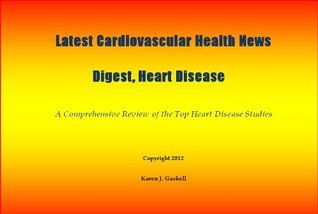 Latest Cardiovascular Health News Digest, Heart Disease  by  Karen Gaskell