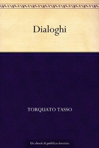 Dialoghi  by  Torquato Tasso
