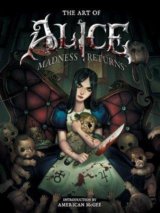 Art of Alice: Madness Returns American McGee