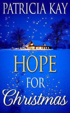 Hope For Christmas Patricia Kay