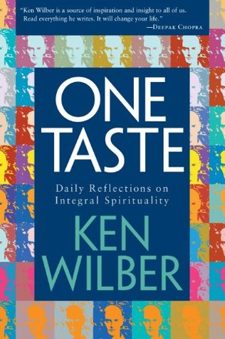 One Taste: Daily Reflections on Integral Spirituality Ken Wilber