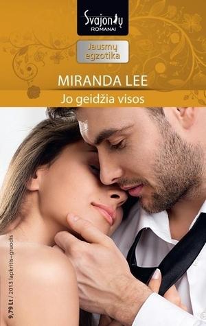 Jo geidžia visos Miranda Lee
