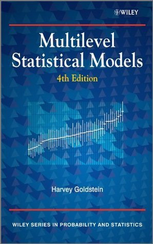 Multilevel Statistical Models (Wiley Series in Probability and Statistics) Harvey Goldstein