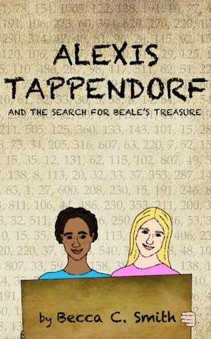 Alexis Tappendorf and the Search for Beales Treasure (The Alexis Tappendorf Series Book 1) Becca C Smith