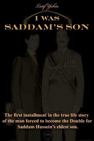I Was Saddams Son Original Book, Latif  Yahia