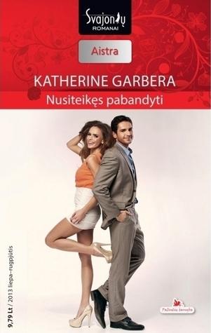 Nusiteikęs pabandyti Katherine Garbera