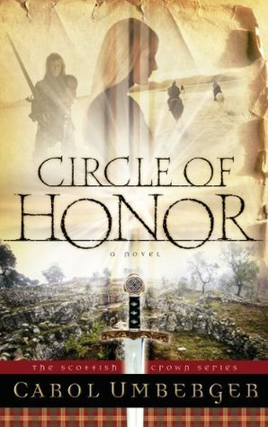 Circle of Honor (Scottish Crown #1) Carol Umberger