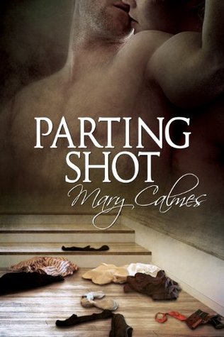 Parting Shot (A Matter of Time #7) Mary Calmes
