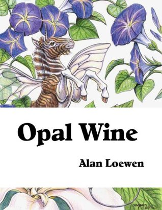 Opal Wine  by  Alan Loewen