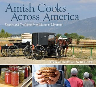 Amish Cooks Across America: Recipes and Traditions from Maine to Montana Lovina Eicher