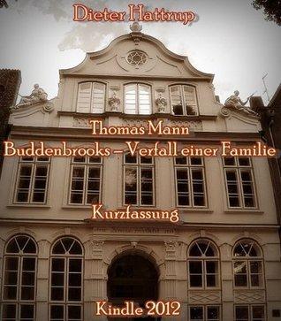 Thomas Mann: Buddenbrooks - Verfall einer Familie -- Kurzfassung Dieter Hattrup