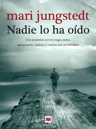 Nadie lo ha oído (Mistery Plus)  by  Mari Jungstedt
