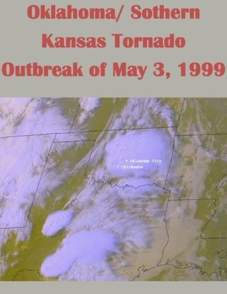 Oklahoma/ Sothern Kansas Tornado Outbreak of May 3, 1999 U.S. Department of Commerce
