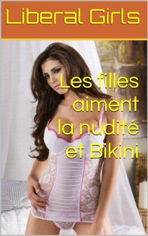 Les filles aiment la nudité et Bikini (Pink Girls)  by  Liberal Girls