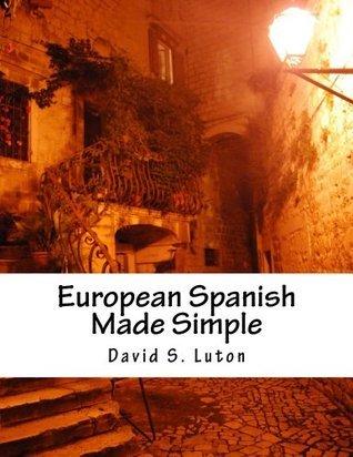 European Spanish Made Simple  by  David S. Luton