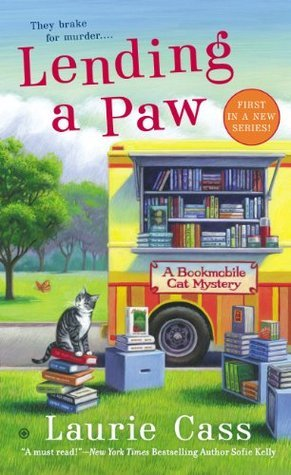 Lending a Paw (A Bookmobile Cat Mystery #1) Laurie Cass