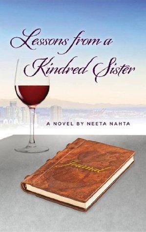Lessons from a Kindred Sister: A Novel Neeta Nahta